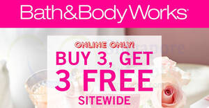 Bath & Body Works: Buy 3, Get 3 Free sitewide online (From 15 April 2021)