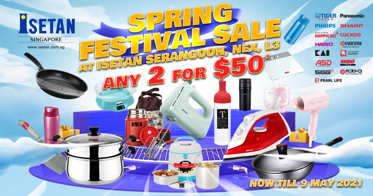 Featured image for Isetan Spring Festival Sale at Serangoon Central, Nex Mall, L3 till 9 May 2021
