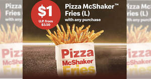 McDonald's S'pore: $1 Pizza McShaker Fries (L) with any purchase till 26 May 2021