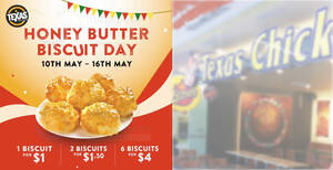 Texas Chicken S'pore is offering Honey Butter Biscuits as low as 6-for-$4 from 10 – 16 May 2021