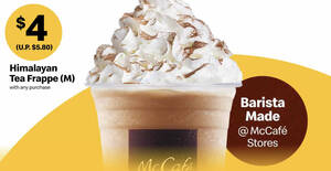 McDonald's S'pore: $4 (U.P. $5.80) Himalayan Tea Frappe (M) with any purchase at McCafe outlets till 31 July 2021