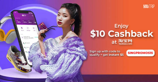 Featured image for Get S$15 off at Taobao when you sign up with YouTrip by 1 Aug 2021