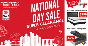 Four Star National Day Clearance Sale from 6 – 9 Aug 2021