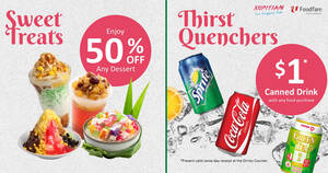 Kopitiam & Foodfare is offering 50% off desserts and $1 canned drinks at 30 outlets from 3 Aug 2021