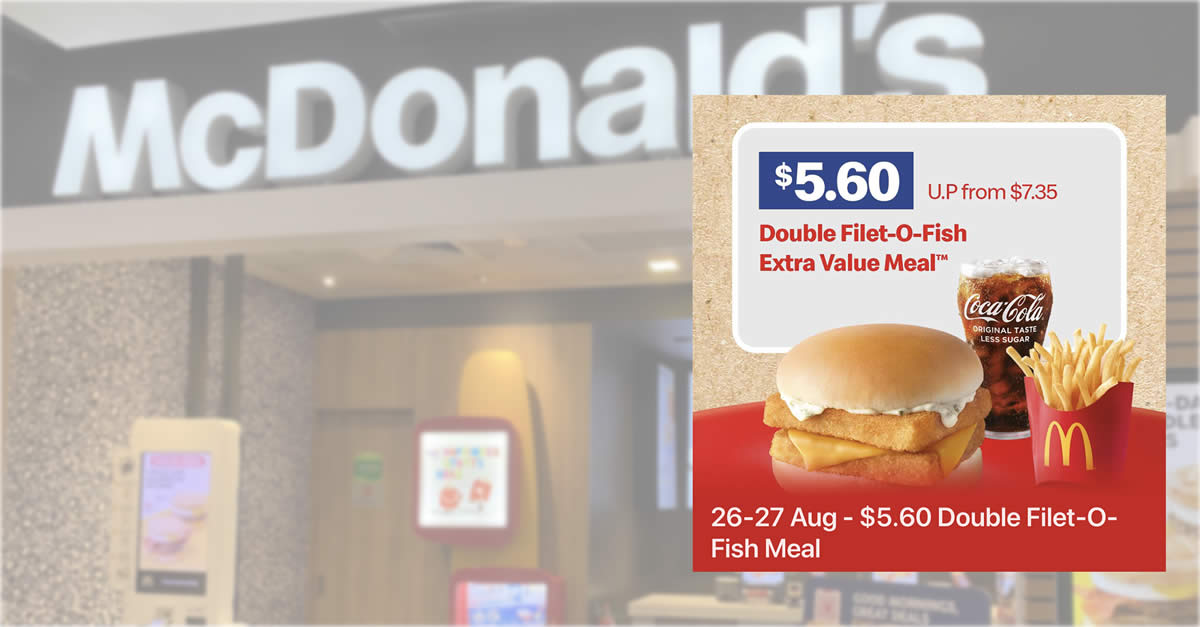 Featured image for McDonald's S'pore: $5.60 Double Filet-O-Fish Meal (usual $7.35) from 26 - 27 Aug 2021