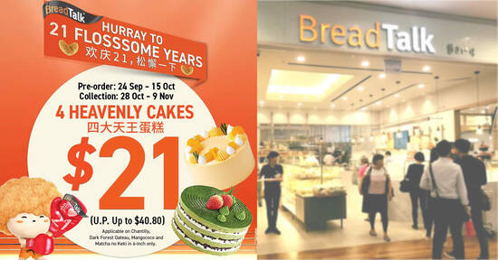 BreadTalk's signature Heavenly Cakes are going at $21 (usual Up to $40.80) till 15 Oct 2021