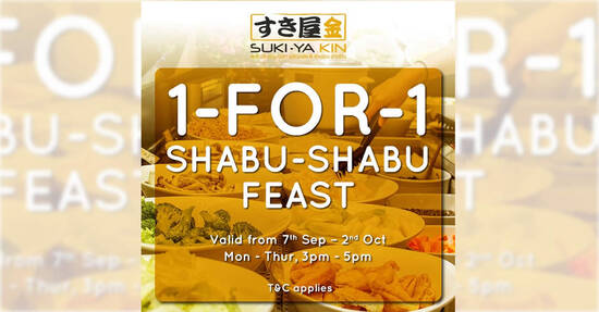 Suki-Ya KIN is offering 1-for-1 Shabu-Shabu Feast at VivoCity outlet from 7 Sep – 2 Oct 2021 - 1