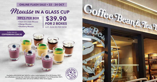 Coffee Bean S'pore is offering $15 off when you buy two boxes of Mousse in a Glass Cup 9pcs till 24 Oct 2021
