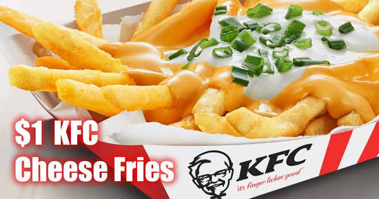 KFC S'pore: $1 Cheese Fries with any purchase, 53% off Feast for 2 for dine-in/takeaway orders till 26 Oct 2021