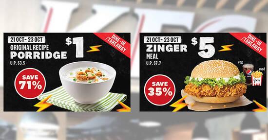 KFC S'pore is offering $1 Original Recipe Porridge and $5 Zinger Meal for dine-in/takeaway orders till 23 Oct 2021