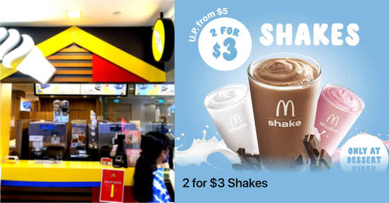 McDonald's Shakes are going at 2-for-$3 at Dessert Kiosks in S'pore till 24 Oct 2021